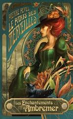 le-paris-des-merveilles-tome-1-les-enchantements-d-ambremer-605886